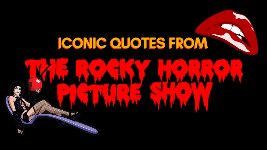 The 7 Most Iconic Rocky Horror Quotes - Arthouse Hotel